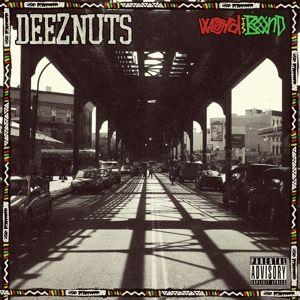 Word Is Bond (Vinyl), Deez Nuts