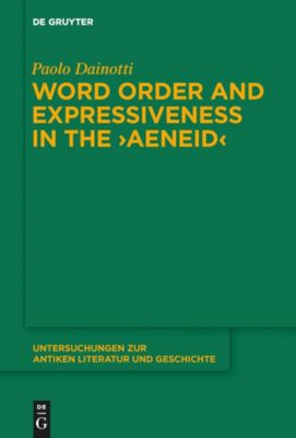 Word Order and Expressiveness in the 'Aeneid', Paolo Dainotti
