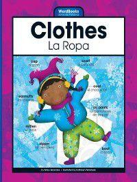 WordBooks/Libros de Palabras: Clothes/La Ropa, Mary Berendes