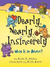 Words Are CATegorical ®: Dearly, Nearly, Insincerely, Brian P. Cleary