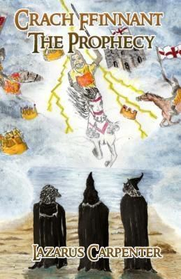 Words Matter Publishing: Crach Ffinnant The Prophecy, Lazarus Carpenter