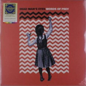 Words Of Prey (Ltd Weiss Marmoriertes Vinyl), Dead Man's Eyes