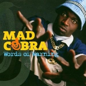 Words Of Warning, Mad Cobra