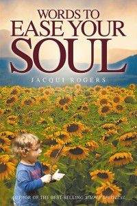 Words to Ease your Soul, Jacqui Rogers