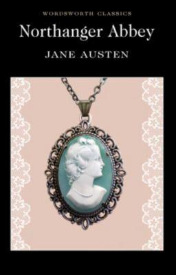 Wordsworth Editions: Northanger Abbey, Jane Austen