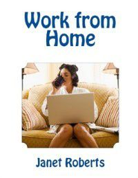 Work from Home, Janet Roberts
