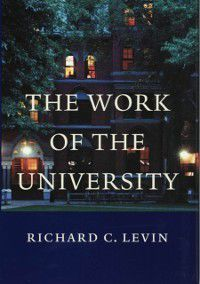 Work of the University, Richard C. Levin