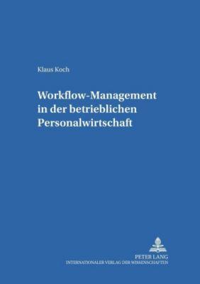 Workflow-Management in der betrieblichen Personalwirtschaft, Klaus Koch