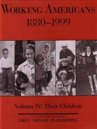 Working Americans, 1880-1999, Volume 4