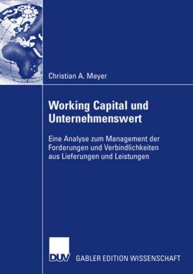 Working Capital und Unternehmenswert, Christian A. Meyer