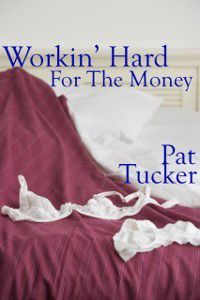 Working Hard For The Money, Pat Tucker