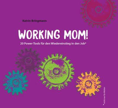 WORKING MOM!, Katrin Bringmann
