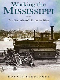 Working the Mississippi, Bonnie Stepenoff