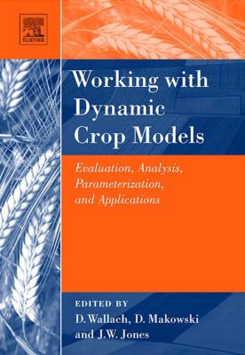 Working with Dynamic Crop Models, Francois Brun, Daniel Wallach, David Makowski, James W. Jones