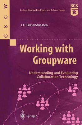 Working with Groupware, J. H. Erik Andriessen