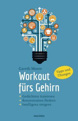 Workout fürs Gehirn - Gareth Moore  