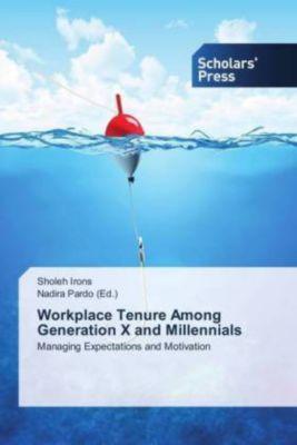 Workplace Tenure Among Generation X and Millennials, Sholeh Irons