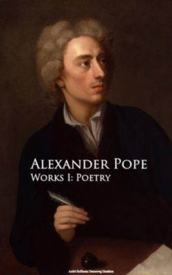 Works I: Poetry, Alexander Pope