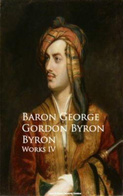 Works IV, Baron George Gordon Byron