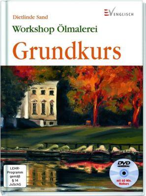 Workshop Ölmalerei, Grundkurs, m. DVD, Dietlinde Sand