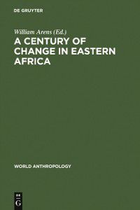 World Anthropology: Century of Change in Eastern Africa