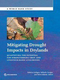 World Bank Studies: Mitigating Drought Impacts in Drylands, Raffaello Cervigni, Pierre Fallavier, Federica Carfagna