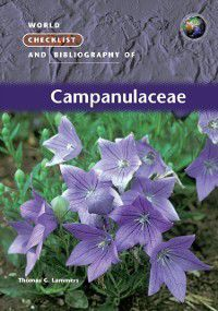 World Checklist and Bibliography of Campanulaceae, Thomas G Lammers
