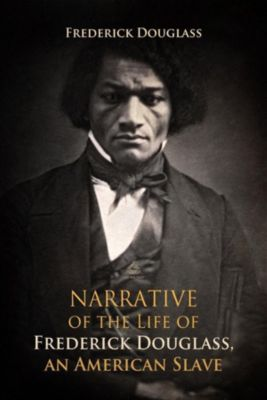 World Classics: Narrative of the Life of Frederick Douglass, an American Slave, Frederick Douglass