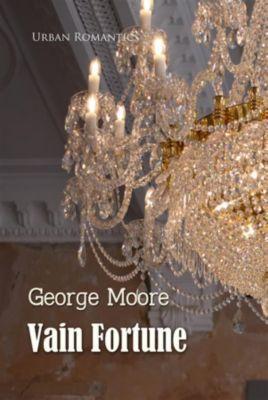 World Classics: Vain Fortune, George Moore