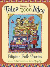 World Folklore: Tales from the 7,000 Isles, Dianne de Las Casas, Zarah Gagatiga