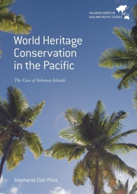 World Heritage Conservation in the Pacific, Stephanie Clair Price