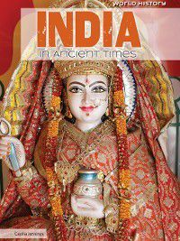 World History: India in Ancient Times, Cecilia Jennings