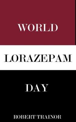 World Lorazepam Day, Robert Trainor
