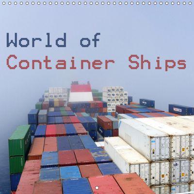 World of Container Ships (Wall Calendar 2019 300 × 300 mm Square), Bernd Ellerbrock