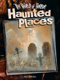 World of Horror: Haunted Places, John Hamilton