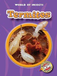 World of Insects: Termites, Martha E. H. Rustad