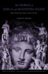 World of Juba II and Kleopatra Selene, Duane W Roller