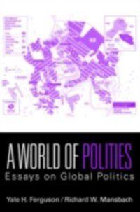 World of Polities, Richard W. Mansbach, Yale H. Ferguson