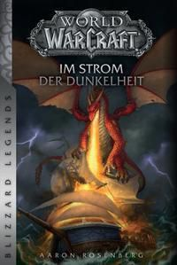 World of Warcraft: Im Strom der Dunkelheit - Aaron Rosenberg |