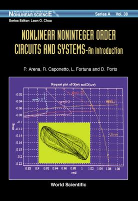 World Scientific Series On Nonlinear Science Series A: Nonlinear Noninteger Order Circuits & Systems - An Introduction, Paolo Arena, Luigi Fortuna, Riccardo Caponetto