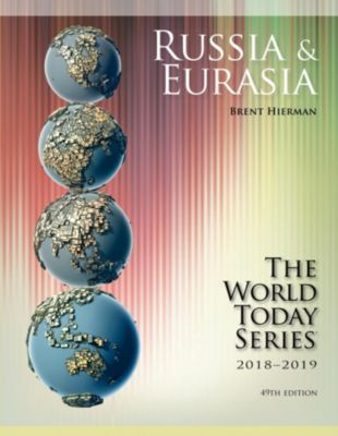 World Today (Stryker): Russia and Eurasia 2018-2019, Brent Hierman