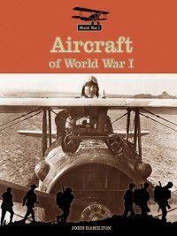 World War I: Aircraft of World War I, John Hamilton
