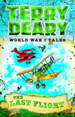 World War I Tales: The Last Flight, Terry Deary