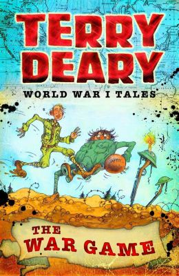 World War I Tales: The War Game, Terry Deary