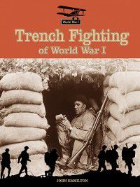 World War I: Trench Fighting of World War I, John Hamilton