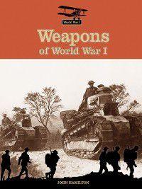 World War I: Weapons of World War I, John Hamilton