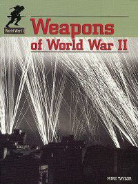 World War II: Weapons of World War II, Mike Taylor