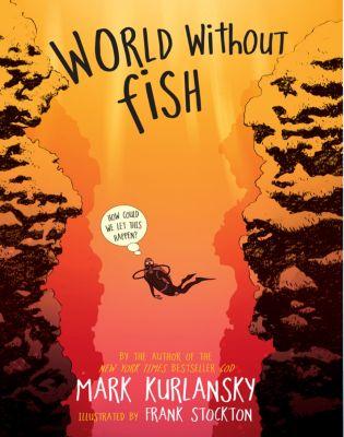 World Without Fish, Mark Kurlansky