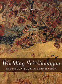 Worlding Sei Shônagon, Valerie Henitiuk