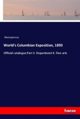 World's Columbian Exposition, 1893, Anonymous